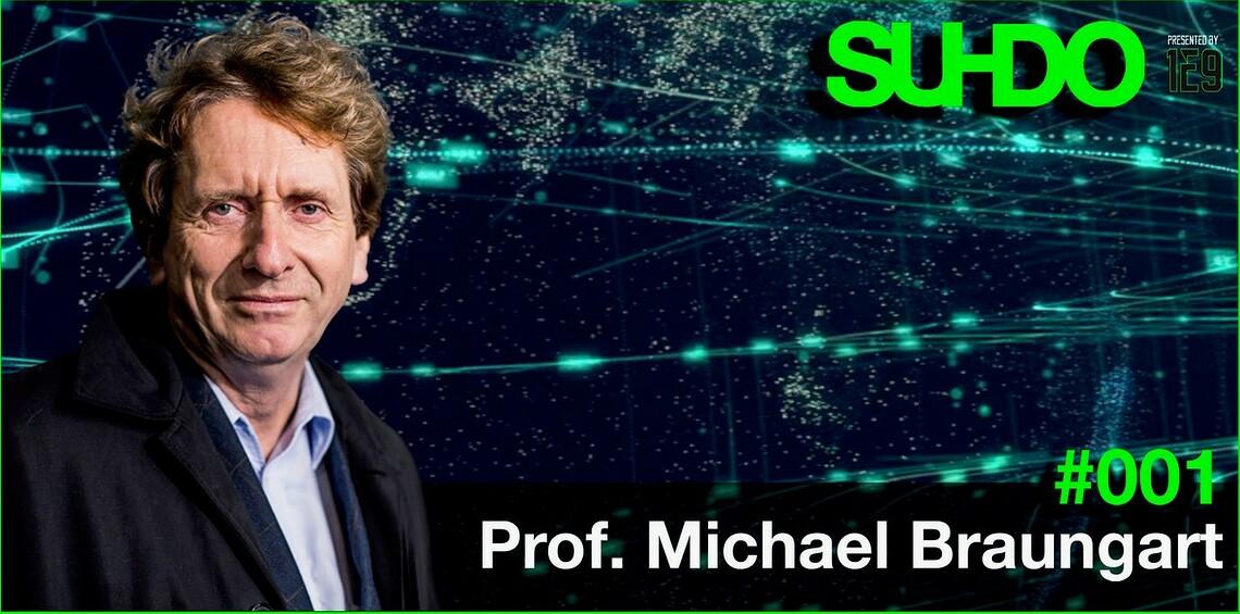 SUHDO Folge 1 mit Michael Braungart