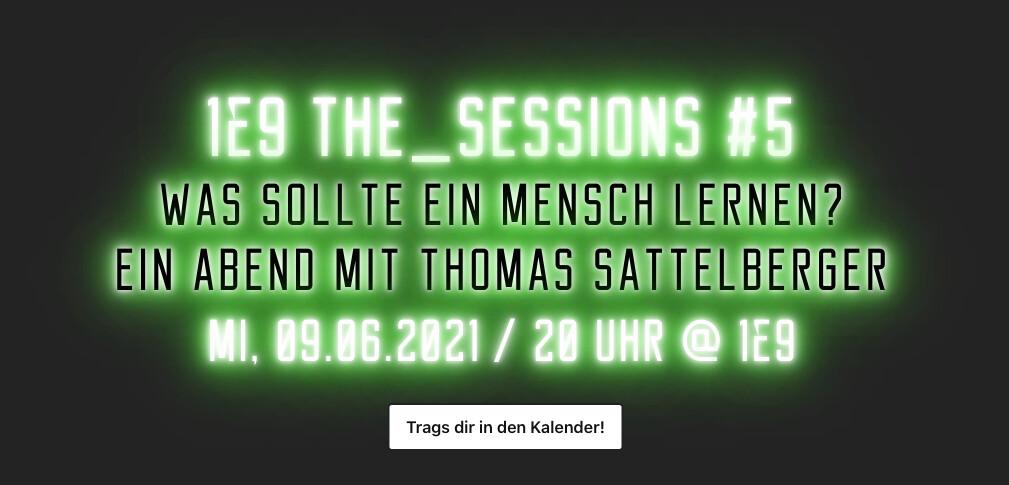 1E9 THE_SESSIONS #5 am 09.06. - Was sollte ein Mensch lernen? Ein Abend mit Thomas Sattelberger