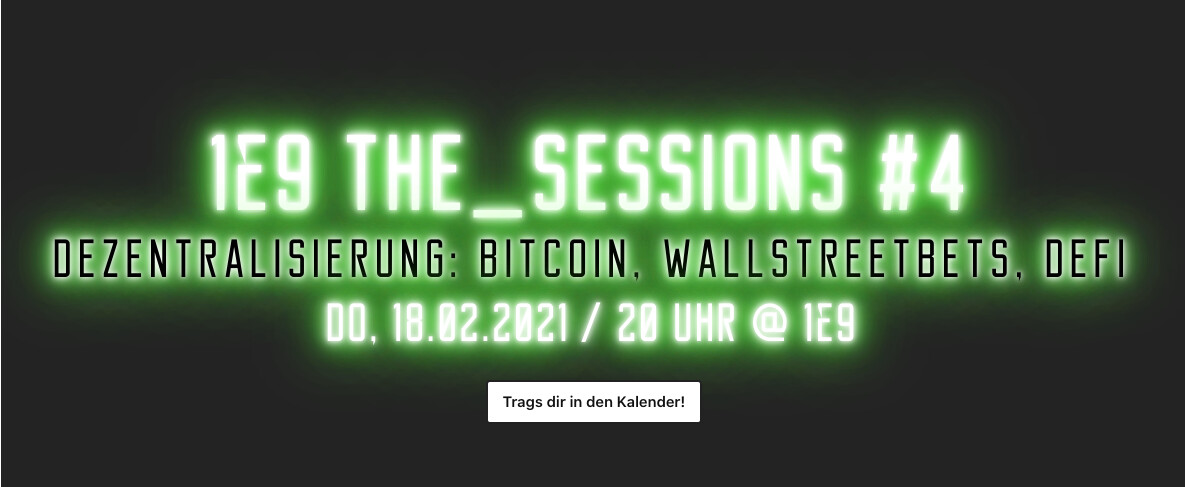 1E9 THE_SESSIONS #4 am 18.02. - Dezentralisierung: Bitcoin, Wallstreetbets, DeFi