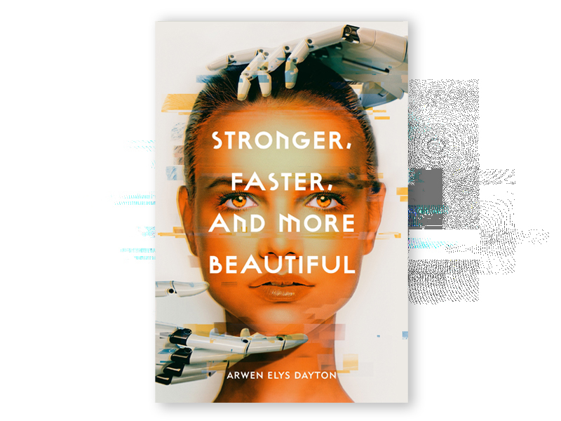 Stronger Faster and More Beautiful
